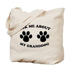 Ask About Granddog Tote Bag