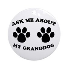 Ask About Granddog Ornament (Round)