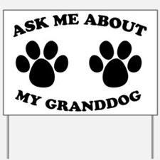 Ask About Granddog Yard Sign