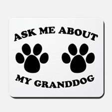 Ask About Granddog Mousepad
