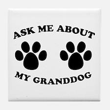 Ask About Granddog Tile Coaster