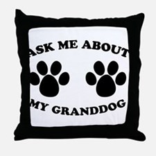Ask About Granddog Throw Pillow