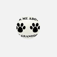 Ask About Granddog Mini Button