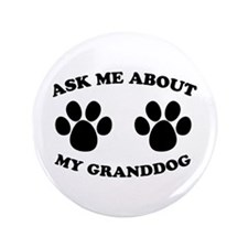 """Ask About Granddog 3.5"""" Button (100 pack)"""
