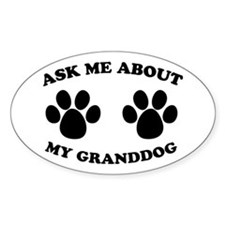 Ask About Granddog Oval Decal