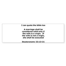I can quote the bible too Bumper Bumper Sticker