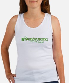 I'm Riverdancing on the Insid Women's Tank Top