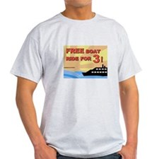 Free Boat Ride for 3! T-Shirt