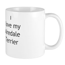 """I Love My Airedale Terrier"" Mug"