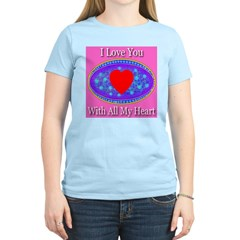 I Love You With All My Heart Women's Pink T-Shirt