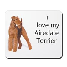 """""""I Love My Airedale Terrier"""" Mousepad"""