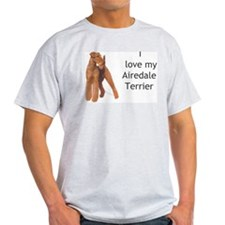 """I Love My Airedale Terrier"" Ash Grey T-Shirt"