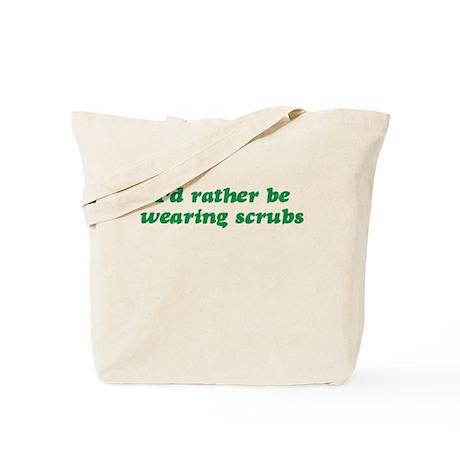 Rather Be Wearing Scrubs Tote Bag