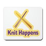 Knit Happens Kitting Happens Mousepad