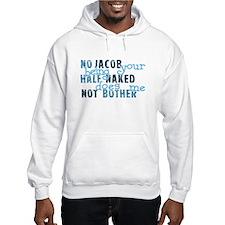 No Jacob Your Being Half Nake Hoodie