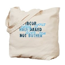No Jacob Your Being Half Nake Tote Bag