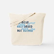 No Jacob Your Being Half Nake Tote Bag
