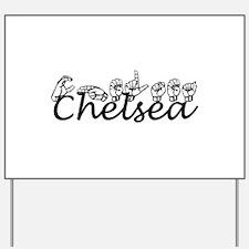 CHELSEA Yard Sign