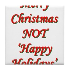 Merry Christmas, NOT 'Happy H Tile Coaster
