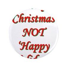 """Merry Christmas, NOT 'Happy H 3.5"""" Button (100 pac"""