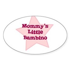 Mommy's Little Bambino Oval Decal