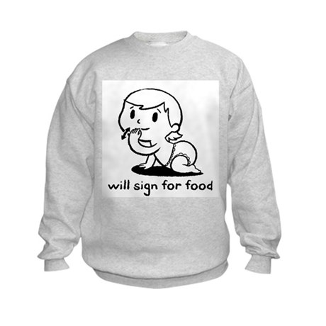 'will sign for food' Kids Sweatshirt