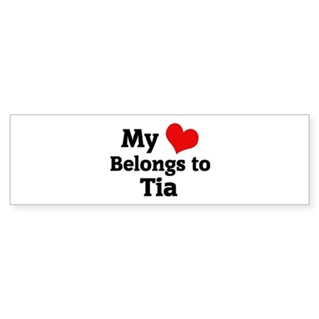 My Heart: Tia Bumper Sticker