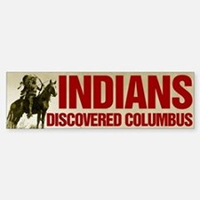 Indians Discovered Columbus Bumper Bumper Bumper Sticker