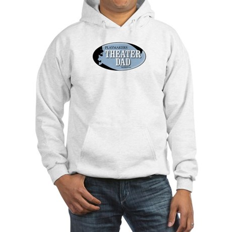 Theater Dad Hooded Sweatshirt