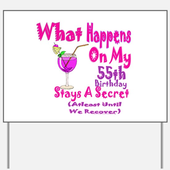 What happens on my 55th Birth Yard Sign
