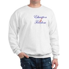 Education Is Freedom Sweatshirt (Dual Print)