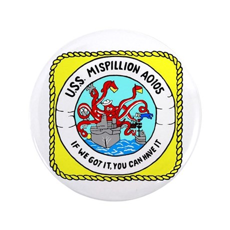 "USS Mispillion (AO 105) 3.5"" Button (100 pack)"