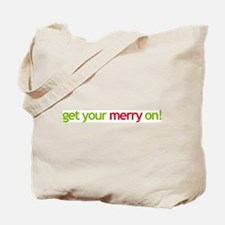 get your merry on! Tote Bag