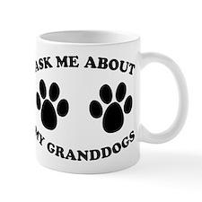 Ask About Granddogs Mug