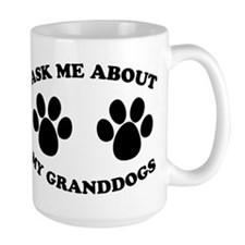 Ask About Granddogs Mug