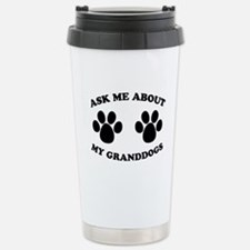 Ask About Granddogs Travel Mug
