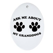 Ask About Granddogs Oval Ornament
