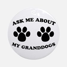 Ask About Granddogs Ornament (Round)