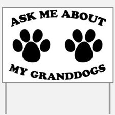 Ask About Granddogs Yard Sign