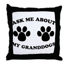 Ask About Granddogs Throw Pillow
