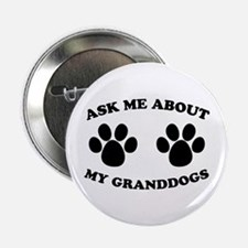 """Ask About Granddogs 2.25"""" Button"""