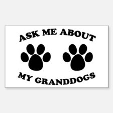 Ask About Granddogs Rectangle Decal