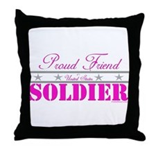 Proud Friend of a Soldier Throw Pillow