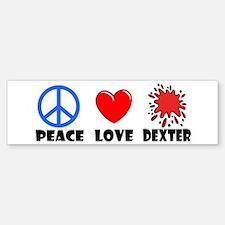 Peace Love Dexter Bumper Bumper Bumper Sticker