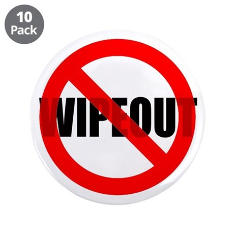 """NO Wipeout 3.5"""" Button (10 pack)"""