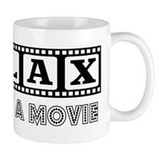 Relax: It's only a movie! Mug