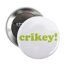 """Crikey! 2.25"""" Button"""