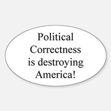 Political Correctness! Oval Decal