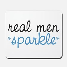Real Men Sparkle Mousepad