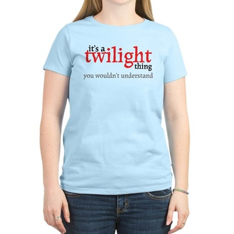 Twilight Thing Women's Light T-Shirt
